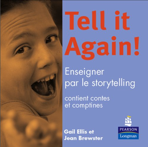 Tell It Again ! Enseigner par le storytelling : contient contes et comptines (CD Audio) par Gail Ellis, Jean Brewster