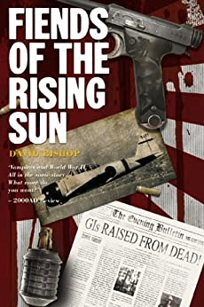 Fiends of the Eastern Front #4: Fiends of the Rising Sun by [Bishop, David]