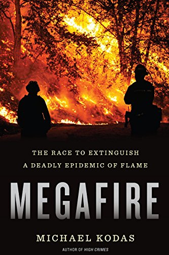 Megafire: The Race to Extinguish a Deadly Epidemic of Flame (English Edition)