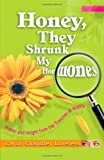 Honey, They Shrunk My Hormones by Caron Chandler Loveless (2003-01-01)