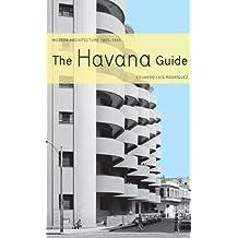 The Havana Guide: Modern Architecture 1925-1965
