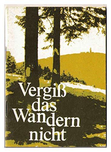 Vergiß das Wandern nicht - Eine musikalische Wanderung durch das Thüringer Land mit Herbert Roth und seiner Instrumentalgruppe