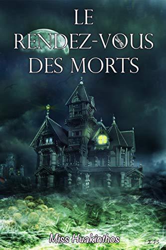 Le rendez-vous des morts (plumes libellules) (french edition)