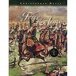By Force of Arms: The Austrian Army in the Seven Years War