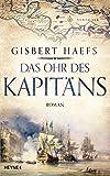 Das Ohr des Kapitäns: Roman - Gisbert Haefs
