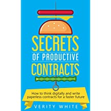 Secrets of Productive Contracts: How to think digitally and write paperless contracts for a faster future (English Edition)