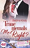 Buchinformationen und Rezensionen zu Traue niemals Mr. Right? von Bettina Kiraly
