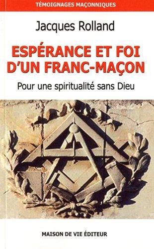 Espérance et foi d'un franc-maçon : Pour une spiritualité sans Dieu par Jacques Rolland