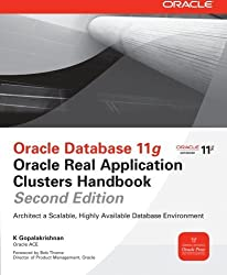 Oracle Database 11g Oracle Real Application Clusters Handbook, 2nd Edition (Oracle Press) by K Gopalakrishnan (2011-08-31)