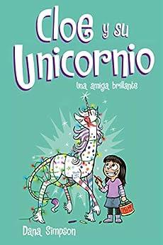 Una amiga brillante (Cloe y su Unicornio 4) Versión Kindle