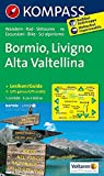 Bormio - Livigno - Alta Valtellina: Wanderkarte mit KOMPASS-Lexikon, Radrouten und alpinen Skirouten. GPS-genau. 1:50000 (KOMPASS-Wanderkarten, Band 96)