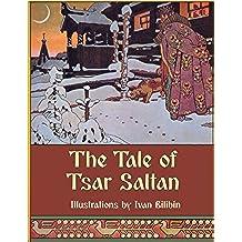 The Tale of Tsar Saltan (Illustrated) (English Edition)