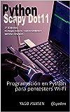 Python Scapy Dot11: Programación en Python para pentesters Wi-Fi