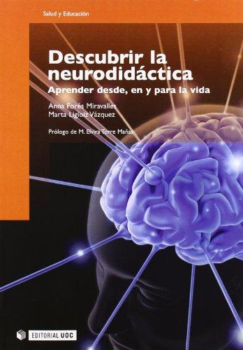 Descubrir la neurodidáctica: Aprender desde, en y para la vida (Manuales) por Anna Forés Miravalles