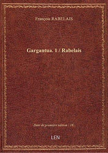 Gargantua. 1 / Rabelais