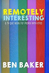 Remotely Interesting: A TV Quiz Book For People With Eyes