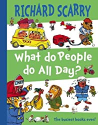 What Do People Do All Day? by Richard Scarry (2005-05-03)