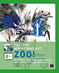 The LEGO MINDSTORMS NXT Zoo!: An Unofficial, Kid-Friendly Guide to Building Animals with LEGO MINDSTORMS NXT: A Kid Friendly Guide to Building Animals with the NXT Robotics System