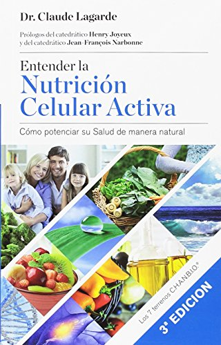 Entender la Nutrición Celular Activa, 3a Edición por Claude Lagarde
