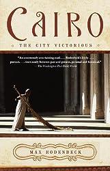 Cairo: The City Victorious (Vintage Departures)