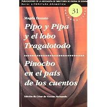 Pipo y pipa y el lobo tragalotodo / pinocho en el pais de los cuentos