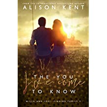 The You I've Come To Know (Finding Family Book 1) (English Edition)