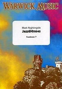 Mark Nightingale: Jazz@Etudes - Trombone Bass Clef