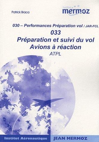 Préparation et suivi du vol Avions à réaction ATPL par Patrick Braca