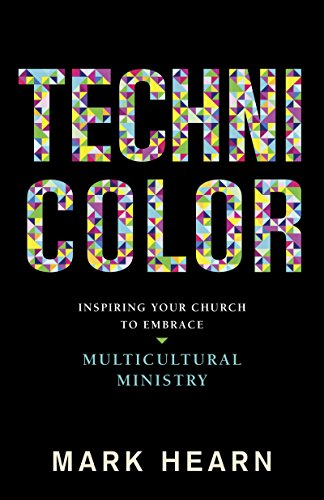 technicolor-inspiring-your-church-to-embrace-multicultural-ministry-english-edition