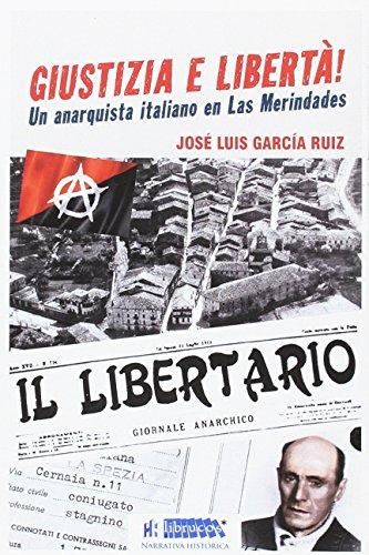 GIUSTIZIA E LIBERTÁ: UN ANARQUISTA ITALIANO EN LAS MERINDADES (LIBRUCOS NARRATIVA HISTÓRICA)