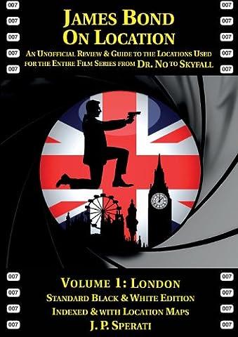 James Bond on Location Volume 1: London
