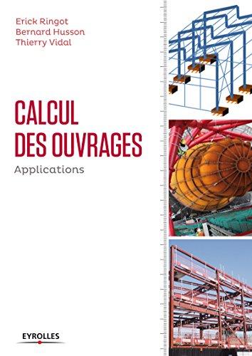 Calcul des ouvrages : applications: Exercices et problmes rsolus de RDM et de calcul des structures