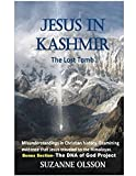 Jesus in Kashmir The Lost Tomb: Jesus in India (Revised July, 2018)