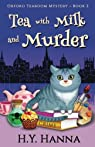 Oxford tearoom mysterie, tome 2 : Tea with milk and murder par Hanna