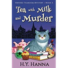 Tea with Milk and Murder (Oxford Tearoom Mysteries ~ Book 2) (Volume 2) by H.Y. Hanna (2016-01-22)