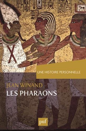Une histoire personnelle des pharaons par Jean Winand