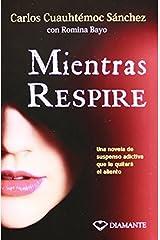 Mientras respire (Spanish Edition) by Carlos Cuauhtemoc Sanchez (2014-09-01) Broché