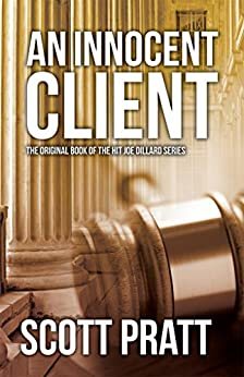 An Innocent Client (Joe Dillard Series Book 1) (English Edition) di [Pratt, Scott]