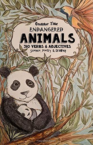 Grammar Time -  Endangered Animals - 310 Verbs & Adjectives: A Miniature Homeschooling Journal - Science, Poetry, Drawing, Logic, Language Arts por Hannah Booher