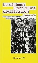 Le Cinéma : L'art d'une civilisation 1920-1960