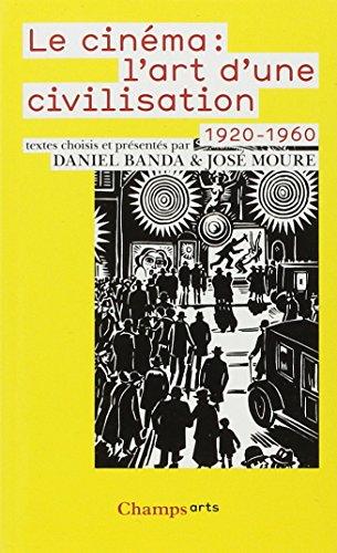 Cinema et theatre - le cinema : l'art d'une civilisation - 1920-1960 (Champs Arts) por Daniel Banda
