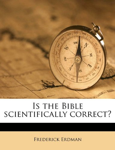 Is the Bible scientifically correct?