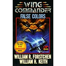 False Colors (Wing Commander) by William R. Forstchen (1998-12-01)