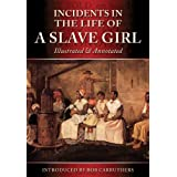 Incidents In The Life Of A Slave Girl - The Illustrated & Annotated Edition (English Edition)