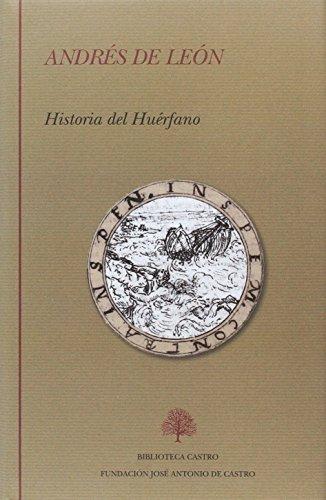 Historia del huérfano (Biblioteca Castro) por Andrés de León