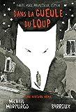 Dans la gueule du loup   Morpurgo, Michael (1943-....) - Fermier Enseignant (en 1996) Auteur d'ouvrages p. Auteur