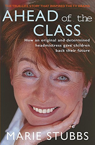 Ahead of the Class: How an Original and Determined Headmistress Gave Children Back Their Future por The Cipd