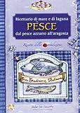 Scarica Libro Pesce Ricette tradizionali italiane Solo bio (PDF,EPUB,MOBI) Online Italiano Gratis