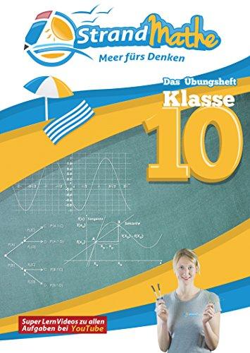 Mathematik Übungsheft Klasse 10: Matheaufgaben der Schule üben, vertiefen, wiederholen Lernvideos Lösungswege - Rechenschritte || StrandMathe: Mit ... Trigonometrie, Wahrscheinlichkeit, Polynome