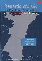 Regards croisés sur la culture d'innovation et la créativité en Alsace